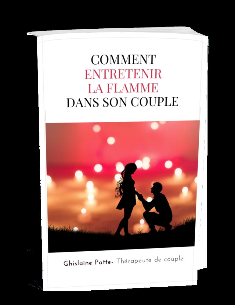 Nouveau : Guide pour savoir comment entretenir la flamme dans son couple !
