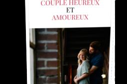 Nouveauté : Le guide du couple heureux et amoureux !